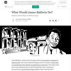 What Would James Baldwin Do?. Classics and the Dream of White Europe