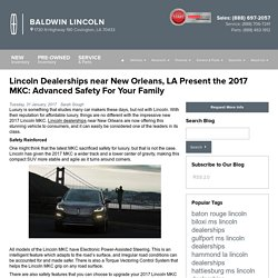 Lincoln Dealerships near New Orleans, LA Present the 2017 MKC: Advanced Safety For Your Family