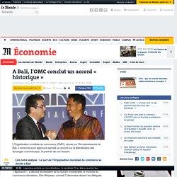 A Bali, l'OMC conclut un accord « historique »