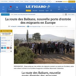 La route des Balkans, nouvelle porte d'entrée des migrants en Europe
