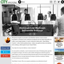 Restoran Iris: Redizajn balkanske kuhinje