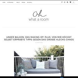 Unser Balkon: das Making Of! Plus: von mir höchst selbst erprobte Tipps gegen das große Klecks-Chaos – oh what a room