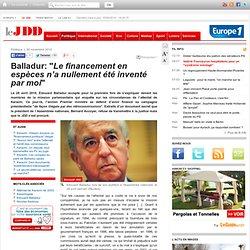 """Édouard Balladur: """"Le financement en espèces n'a nullement été inventé par moi"""" (document)"""