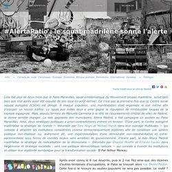 BALLAST #AlertaPatio : le squat madrilène sonne l'alerte