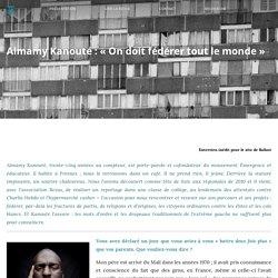 BALLAST Almamy Kanouté : «On doit fédérer tout le monde»