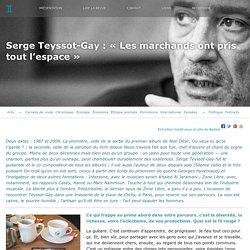 Serge Teyssot-Gay : «Les marchands ont pris tout l'espace»