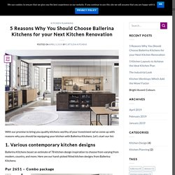5 Reasons Why You Should Choose Ballerina Kitchens for your Next Kitchen Renovation