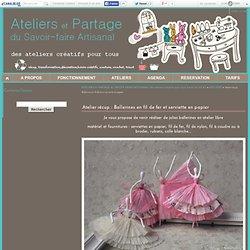 """Atelier récup : Ballerines en fil de fer et serviette en papier - ATELIERS et PARTAGE du SAVOIR-FAIRE ARTISANAL """"des ateliers créatifs pour tous"""" 04 67 45 50 80"""