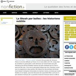 La Shoah par balles : les historiens oubliés