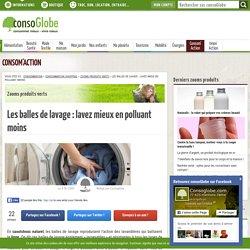 Les balles de lavage: lavez mieux en polluant moins