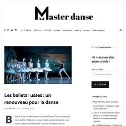 Les ballets russes : un renouveau pour la danse - Master Danse