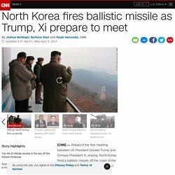 North Korea fires ballistic missile as Trump, Xi prepare to meet