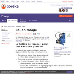 Ballon forage : infos - Ooreka