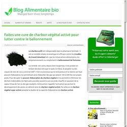Faites une cure de charbon végétal activé pour lutter contre le ballonnement - Blog de alimentaire bio