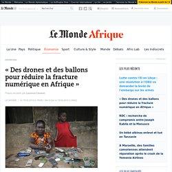 «Des drones et des ballons pour réduire la fracture numérique en Afrique»
