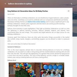 Easy Balloon Art Decoration Ideas for Birthday Parties