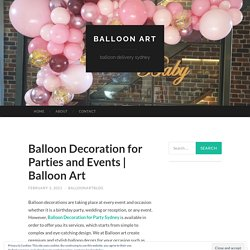 Balloon Decoration for Parties and Events