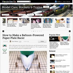 How to Make a Balloon-Powered Paper Plate Racer « Model Cars, Rockets & Trains