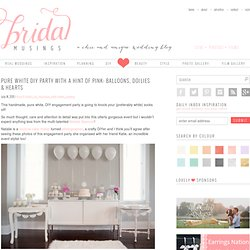 Pure White DIY Party With A Hint Of Pink: Balloons, Doilies & Hearts | Bridal Musings