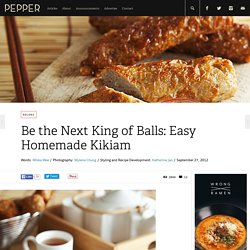 Be the Next King of Balls: Easy Homemade Kikiam - Pepper.ph