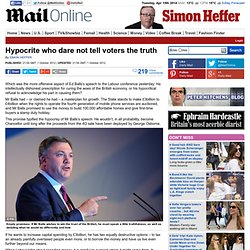 Ed Balls: Hypocrite who dare not tell voters the truth