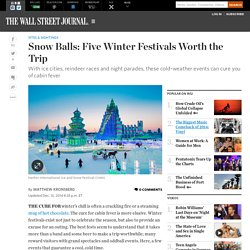 Snow Balls: Five Winter Festivals Worth the Trip - WSJ