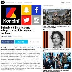 Balmain x H&M : le grand n'importe quoi des réseaux sociaux
