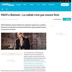 H&M x Balmain : La collab n'est pas encore finie