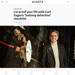 Carl Sagan's baloney detection kit can help you spot fake news and weaponized lies — Quartz