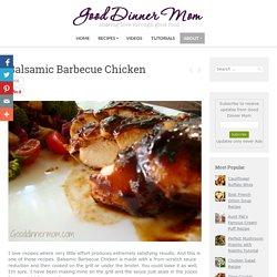 Balsamic BBQ Chicken - Good Dinner Mom