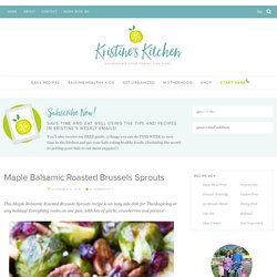 Maple Balsamic Roasted Brussels Sprouts - Kristine's Kitchen