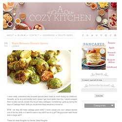 A Cozy Kitchen » Maple-Balsamic Brussels Sprouts