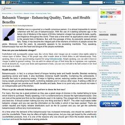 Balsamic Vinegar - Enhancing Quality, Taste, and Health Benefits by Karanveer Rawat