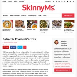 Balsamic Roasted Carrots - Skinny Ms.