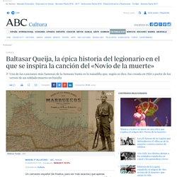 Baltasar Queija, la épica historia del legionario en el que se inspira la canción del «Novio de la muerte»