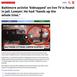 "Baltimore activist 'kidnapped' on live TV is found in jail. Lawyer: He had ""hands up the whole time."""