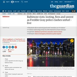 Baltimore riots: looting, fires and unrest as Freddie Gray police clashes unfurl – live
