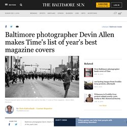 Baltimore photographer Devin Allen makes Time's list of year's best magazine covers