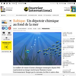 COURRIER INTERNATIONAL 26/03/13 Un dépotoir chimique au fond de la mer