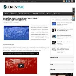 OVNI : Mystère dans la mer Baltique : Objet Submergé Non Indentifié - Magazine Science
