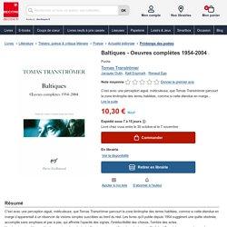 Baltiques - Oeuvres complètes 1954-2004 de Tomas Tranströmer - Poche - Livre - Decitre
