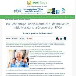 Baluchonnage - relais à domicile : de nouvelles initiatives dans la Creuse et en PACA - 13/03/17