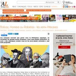 Balzac, Homère ou Rabelais : les remix littéraires