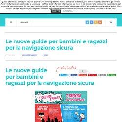 Le nuove guide per bambini e ragazzi per la navigazione sicura