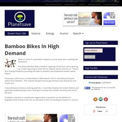 Bamboo Bikes In High Demand – Planetsave.com: climate change and environmental news