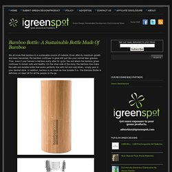 Bamboo Bottle: A Sustainable Bottle Made Of Bamboo