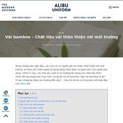 Vải Bamboo – Chất Liệu Vải Thân Thiện Với Môi Trường