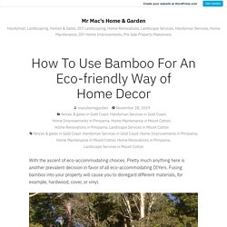 How To Use Bamboo For An Eco-friendly Way of Home Decor – Mr Mac's Home & Garden