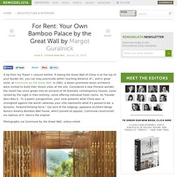 For Rent: Your Own Bamboo Palace by the Great Wall