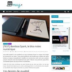 [TEST] Bamboo Spark, le bloc-notes numérique - Digi-Mag